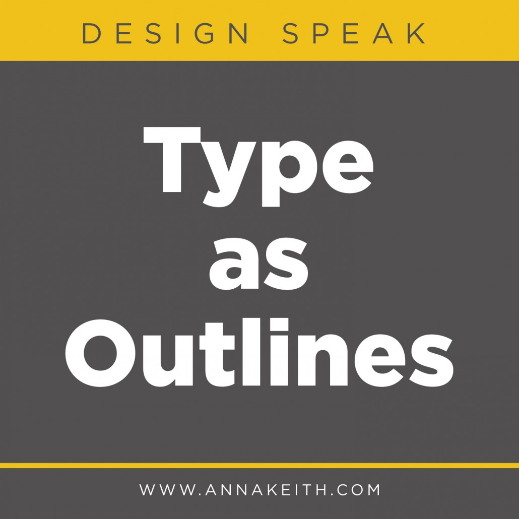 Design Speak - Type As Outlines